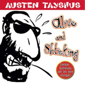 austen tayshus alive and schticking