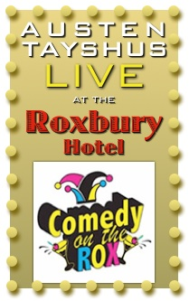 austen tayshus live at the roxbury hotel